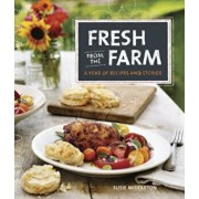 Fresh from the Farm: A Year of Recipes and Stories, Hardcover/Susie Middleton