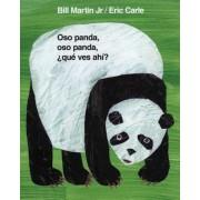 Oso Panda, Oso Panda, Que Ves Ahi? = Panda Bear, Panda Bear, What Do You See?, Hardcover