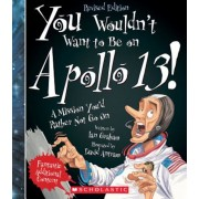 You Wouldn't Want to Be on Apollo 13! (Revised Edition), Paperback