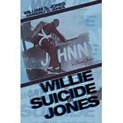 Willie Suicide Jones, Paperback/William S. Jones