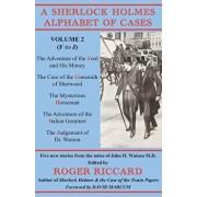 A Sherlock Holmes Alphabet of Cases: Volume 2 (F to J), Paperback/Roger Riccard