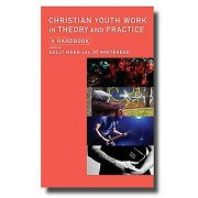 Christian Youth Work in Theory and Practice by Sally Nash & Jo Whit...