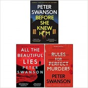 Peter Swanson Collection 3 Books Set (Before She Knew Him, All the Beautiful Lies,Rules for Perfect Murders)