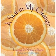 A Star in My Orange: Looking for Nature's Shapes, Paperback/Dana Meachen Rau