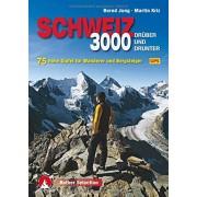 Jung, Bernd und Martin Kriz: Dreitausender Schweiz drber und drunter 75 hohe Gipfel fr Wanderer und Bergsteiger. Mit GPS-Daten