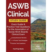 Aswb Clinical Study Guide: Exam Review & Practice Test Questions for the Association of Social Work Boards Clinical Exam, Paperback/Aswb Clinical Exam Guide Prep Team
