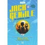 Jack si geniile la capatul lumii - Bill Nye Gregory Mone