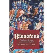 Bloodfeud: Murder and Revenge in Anglo-Saxon England, Paperback/Richard Fletcher