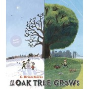 As an Oak Tree Grows, Hardcover/G. Brian Karas