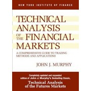 Study Guide to Technical Analysis of the Financial Markets: A Comprehensive Guide to Trading Methods and Applications, Paperback/John J. Murphy