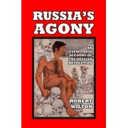 Russia's Agony: An Eyewitness Account of the Russian Revolution, Paperback/Robert Wilton