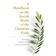 A Handbook on the Jewish Roots of the Christian Faith, Paperback/Craig Evans