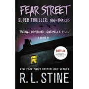 Fear Street Super Thriller: Nightmares: (2 Books in 1: The Dead Boyfriend; Give Me A K-I-L-L)