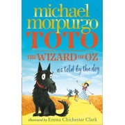 Toto. The Dog-Gone Amazing Story of the Wizard of Oz, Paperback/Michael Morpurgo