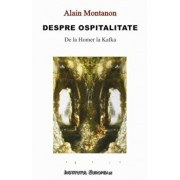 Despre ospitalitate. De la Homer la Kafka/Alain Montanon