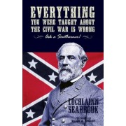Everything You Were Taught about the Civil War Is Wrong, Ask a Southerner!, Paperback