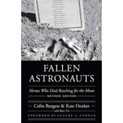 Fallen Astronauts: Heroes Who Died Reaching for the Moon, Hardcover