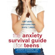 The Anxiety Survival Guide for Teens: CBT Skills to Overcome Fear, Worry, and Panic, Paperback/Jennifer Shannon