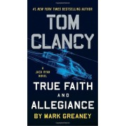 Tom Clancy True Faith and Allegiance, Paperback
