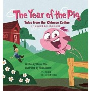 The Year of the Pig: Tales from the Chinese Zodiac, Hardcover/Oliver Chin
