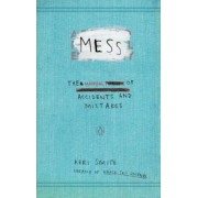 Mess: The Manual of Accidents and Mistakes, Paperback