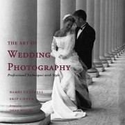 The Art of Wedding Photography Professional Techniques with Style Cantrell Bambi Cohen Skip Reggie Denis