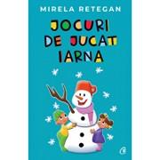 Jocuri de jucat iarna/Mirela Retegan