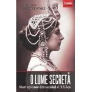 O Lume Secreta Mari Spioane Din Secolul Al XX-Lea - Vladimir Fedorovski