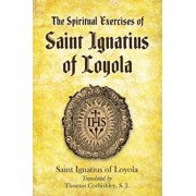 The Spiritual Exercises of Saint Ignatius of Loyola, Paperback/Saint Ignatius of Loyola