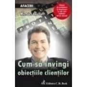 Cum sa invingi obiectiile clientilor - Michael Aguilar