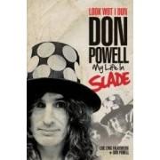 Don Powell Look wot i dun ISBN:9781783050406