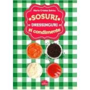 Sosuri dressinguri si condimente - Maria Cristea Soimu