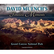 David Muench's Timeless Moments: Grand Canyon National Park, Paperback