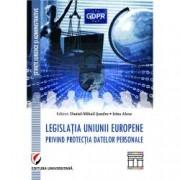 Legislatia Uniunii Europene privind protectia datelor personale