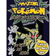 Amazing Pokemon Coloring Book for Kids and Adults: 40 Designs of Best Pokemons Using Patterns, Swirls, Mandalas, Flowers and Leaves on Black Paper., Paperback/Pokemon Go Coloring