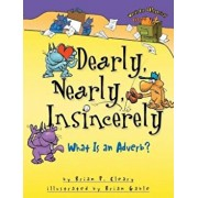 Dearly, Nearly, Insincerely: What Is an Adverb', Paperback/Brian P. Cleary
