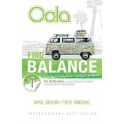 Oola: Find Balance in an Unbalanced World--The Seven Areas You Need to Balance and Grow to Live the Life of Your Dreams, Paperback