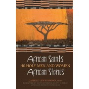 African Saints, African Stories: 40 Holy Men and Women, Paperback
