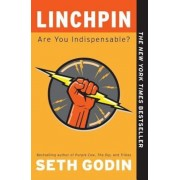 Linchpin: Are You Indispensable?, Paperback
