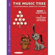 The Music Tree English Edition Student's Book: Part 1 -- A Plan for Musical Growth at the Piano, Paperback