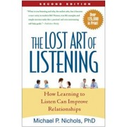 The Lost Art of Listening: How Learning to Listen Can Improve Relationships, Paperback/Michael P. Nichols