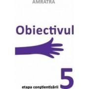 Obiectivul. Etapa Constientizarii - Amratra