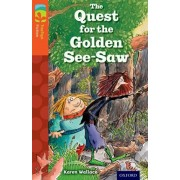Oxford Reading Tree TreeTops Fiction: Level 13 More Pack B: The Quest for the Golden See-Saw, Paperback/Karen Wallace