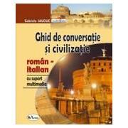 Ghid de conversatie si civilizatie roman-italian, cu suport multimedia
