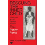 """Rescuing the """"Inner Child"""" - Therapy for Adults Sexually Abused as Children (Parks Penny)(Paperback) (9780285650893)"""