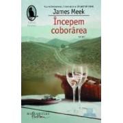 Incepem coborarea - James Meek
