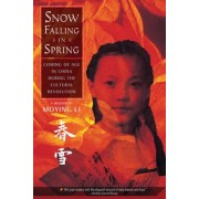 Snow Falling in Spring: Coming of Age in China During the Cultural Revolution, Paperback