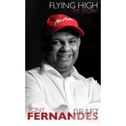 Flying High. My Story: From AirAsia to QPR, Paperback/Tony Fernandes