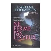 Ne ferme pas les yeux - Carlene Thompson - Livre