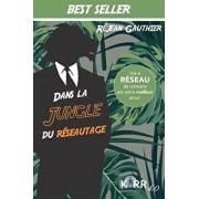 Dans La Jungle Du Réseautage, Paperback/Rejean Gauthier